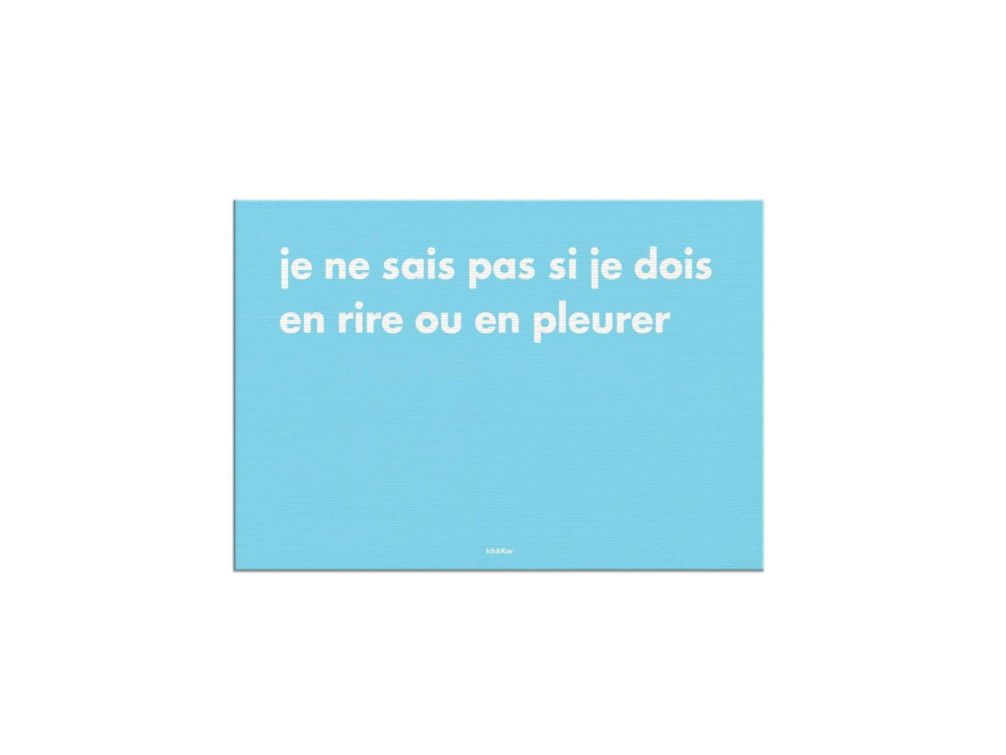 """""""je ne sais pas si je dois en rire ou en pleurer"""" carte bleu clair expressions françaises"""