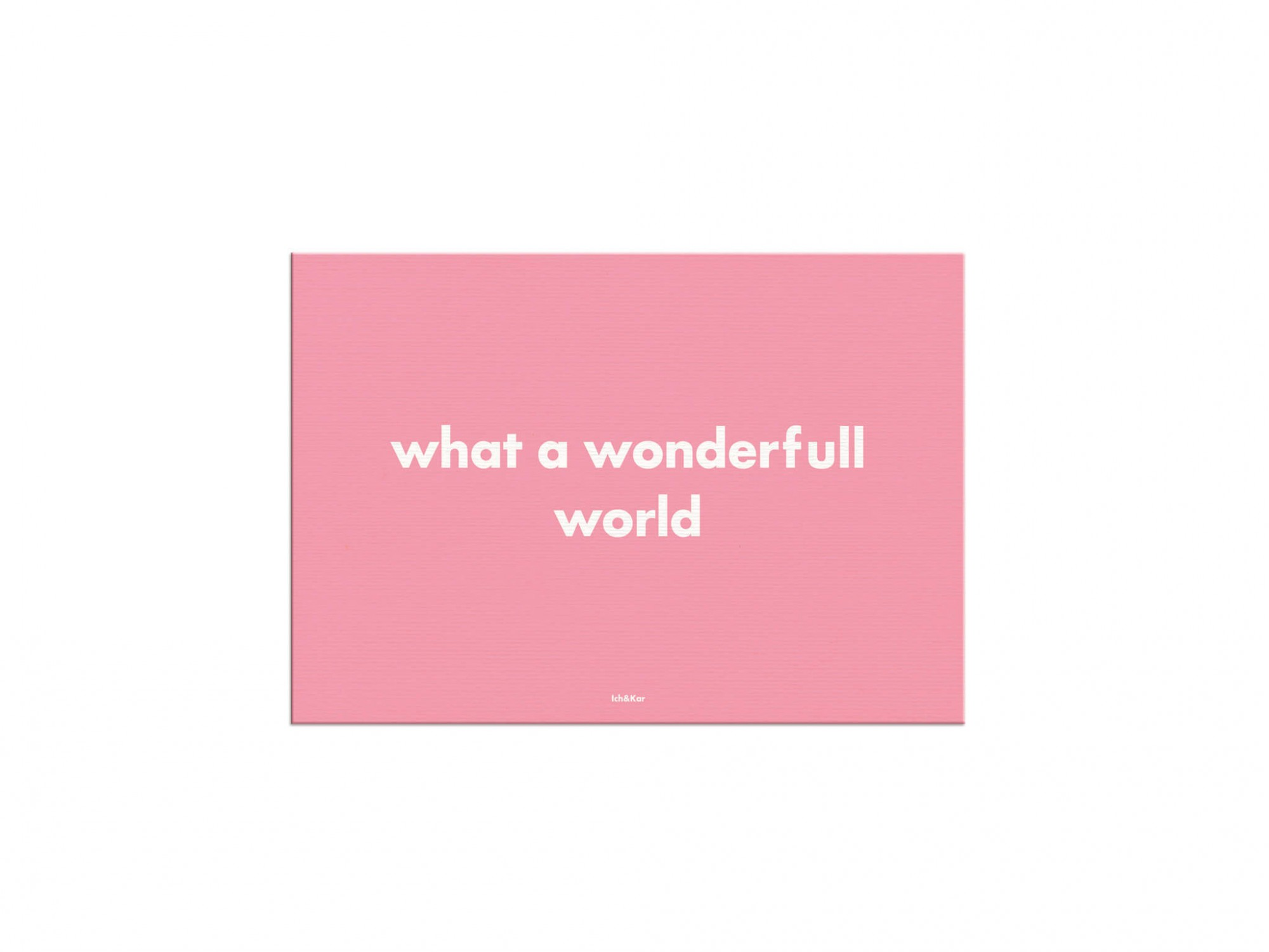 "cartes postales ""what a wonderfull world""  sur aplat rose. pink is my passion par Ichetkar"