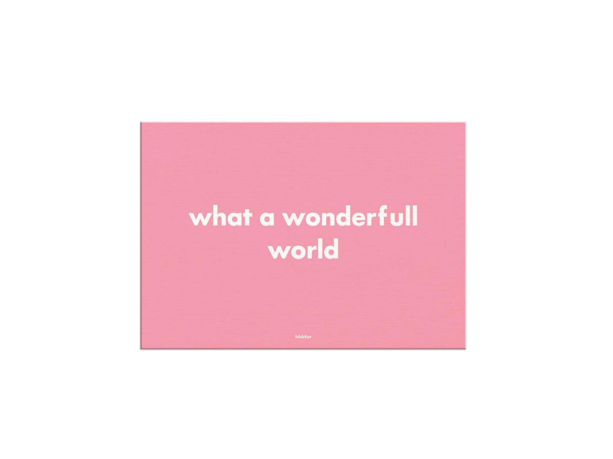 "cartes postales ""what a wonderfull world""  sur aplat rose. pink is my passion par Ichetkar"