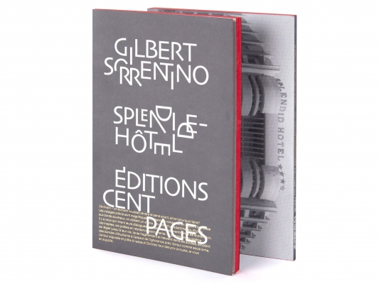 Couverture Splendide-Hôtel Gilbert Sorrentino Traduction Bernard Hœpffner Éditions cent pages