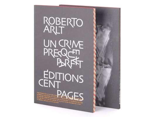 Roberto Arlt Un crime presque parfait Éditions cent pages Couverture
