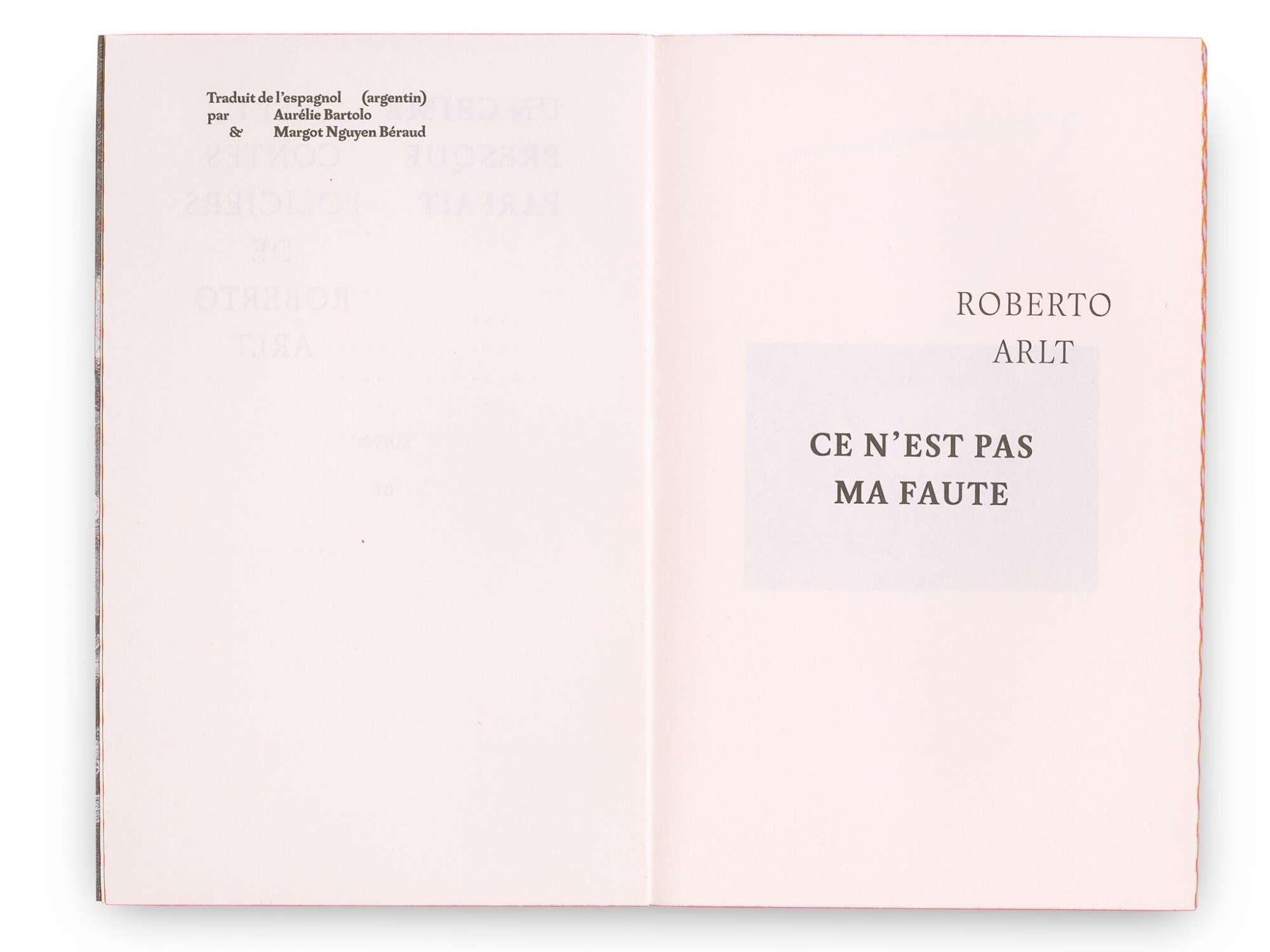 Roberto Arlt Un crime presque parfait Éditions cent pages Pages début  Ce n'est pas ma faute